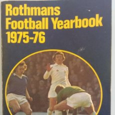 Coleccionismo deportivo: L. VERNON & J. ROLLIN. - ROTHMANS FOOTBALL YEARBOOK 1975-76. Lote 128245436