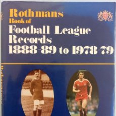 Coleccionismo deportivo: ROTHMANS. - BOOK OF FOOTBALL LEAGUE RECORDS 1888 TO 1978. Lote 128245636