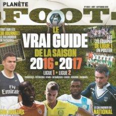 Coleccionismo deportivo: PLANETE FOOT. - LE GUIDE DE LA SAISON 2016/2017 - EXTRALIGA / LEAGUEGUIDE. #. Lote 123055067
