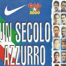 Coleccionismo deportivo: CALCIO 2000. - UN SECOLO AZZURRO.#. Lote 123066819