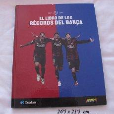 Coleccionismo deportivo: EL LIBRO DE LOS RECORDS DEL BARÇA 1899-2016 BARCELONA FUTBOL. Lote 123137027