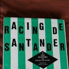 Coleccionismo deportivo: RACING DE SANTANDER - 75 AÑOS DE HISTORIA - TEODOSIO ALBA INGELMO- ESCASO LIBRO. Lote 124076184