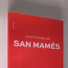 Coleccionismo deportivo: HISTORIAS DE SAN MAMÉS. 280 PÁGINAS.. Lote 124953644
