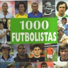 Coleccionismo deportivo: 1000 FUTBOLISTA LOS MEJORES JUGADORES DE TODOS LOS TIEMPOS. Lote 125056743