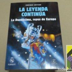 Coleccionismo deportivo: ORTEGO, ENRIQUE: LA LEYENDA CONTINÚA. LA DUODÉCIMA, REYES DE EUROPA. Lote 126008287