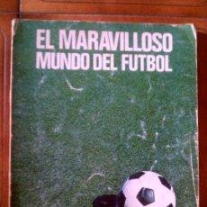 Coleccionismo deportivo: LIBRO EL MARAVILLOSO MUNDO DEL FUTBOL 1976 EDITORIAL COSMOS . Lote 126094331