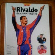 Coleccionismo deportivo: LIBRO RIVALDO DE LA NADA A LA GLORIA EDICION SPORT TAPA DURA AÑO 1998 . Lote 126094815