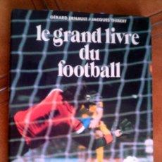 Coleccionismo deportivo: LIBRO EDICION FRANCESA EL GRAN LIBRO DEL FUTBOL POR CALMANN-LEVY. Lote 126108643