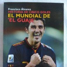 Coleccionismo deportivo: LIBRO/EL MUNDIAL DE EL GUAJE/DAVID VILLA.. Lote 126205871