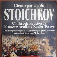 Coleccionismo deportivo: LIBRO HRISTO STOICHKOV CIENTO POR CIENTO (PLANETA, 1995). Lote 126210239