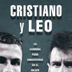 Coleccionismo deportivo: CRISTIANO RONALDO Y LEO MESSI. LIBRO SOBRE JUGADORES REAL MADRID FÚTBOL CLUB BARCELONA BARÇA REF DXT. Lote 126466147