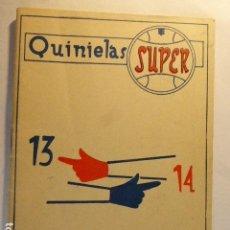 Coleccionismo deportivo - QUINIELAS SUPER. 13 - 14. TABLAS DE COMBINACIONES. MIGUEL MONTEAGUDO. BURGOS, 1958. 40 PP. - 126663055