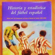 Coleccionismo deportivo: HISTORIA Y ESTADISTICA DEL FUTBOL DEL CAMPEONATO DE EUROPA AL MUNDIAL DE ESPAÑA - VICENTE CALATRAVA. Lote 126714535