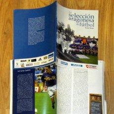 Coleccionismo deportivo: LIBRO LA SELECCION ARAGONESA DE FUTBOL RAFAEL ROJAS 2006 95 PAGINAS. Lote 126775223