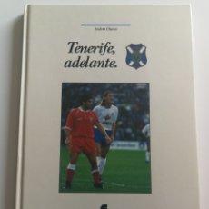Coleccionismo deportivo: TENERIFE ADELANTE. AUTOR ANDRÉS CHAVEZ. FIRMADO.. Lote 126974151