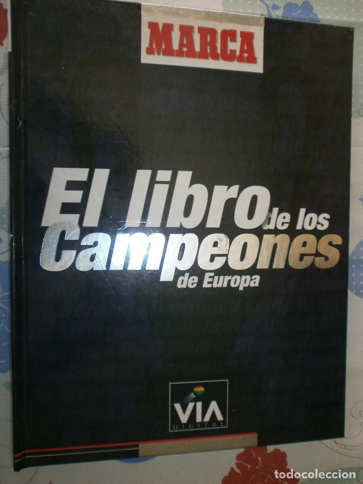 MARCA EL LIBRO DE LOS CAMPEONES DE EUROPA 1999 (Coleccionismo Deportivo - Libros de Fútbol)