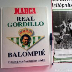 Coleccionismo deportivo: REAL GORDILLO BALOMPIÉ - BETIS FÚTBOL DEPORTE RAFAEL FOTOS BIOGRAFÍA DEPORTIVA - LIBRO MARCA - JOYA. Lote 127480835