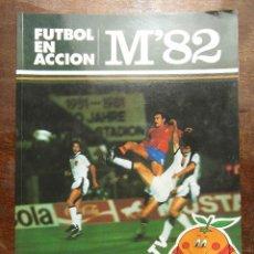 Coleccionismo deportivo: FUTBOL EN ACCION M'82. COMIC DE LOS MUNDIALES DE FUTBOL DE ESPAÑA 1982. Lote 127520307