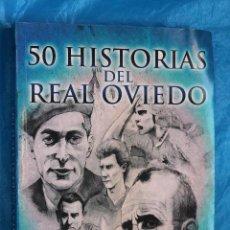 Coleccionismo deportivo: 50 HISTORIAS DEL REAL OVIEDO POR EDUARDO MUÑOZ, EDITA ASOCIACION OVIEDISTA ESPIRITU 2003, 2013. Lote 127610603