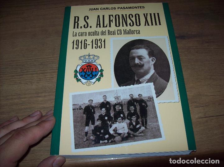 Coleccionismo deportivo: R. S. ALFONSO XIII . LA CARA OCULTA DEL REAL CD MALLORCA (1916-1931). JUAN C. PASAMONTES. 2010. - Foto 22 - 223646276