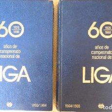 Coleccionismo deportivo: L-4919. 60 AÑOS DE CAMPEONATO NACIONAL DE LIGA. 2 VOLUMENES. UNIVERSO EDITORIAL. AÑO 1988.. Lote 127862499