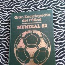 Coleccionismo deportivo: ANTIGUO LIBRO GRAN ENCICLOPEDIA DEL FÚTBOL EDICIÓN CONMEMORATIVA MUNDIAL 82, ED. OCÉANO 1982 (Nº 3). Lote 128281175