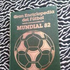 Coleccionismo deportivo: ANTIGUO LIBRO GRAN ENCICLOPEDIA DEL FÚTBOL EDICIÓN CONMEMORATIVA MUNDIAL 82, ED. OCÉANO 1982 (Nº 7). Lote 128281659