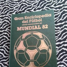 Coleccionismo deportivo: ANTIGUO LIBRO GRAN ENCICLOPEDIA DEL FÚTBOL EDICIÓN CONMEMORATIVA MUNDIAL 82, ED. OCÉANO 1982 (Nº 14). Lote 128282047