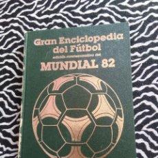 Coleccionismo deportivo: ANTIGUO LIBRO GRAN ENCICLOPEDIA DEL FÚTBOL EDICIÓN CONMEMORATIVA MUNDIAL 82, ED. OCÉANO 1982 (Nº 1). Lote 128283167