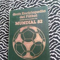 Coleccionismo deportivo: ANTIGUO LIBRO GRAN ENCICLOPEDIA DEL FÚTBOL EDICIÓN CONMEMORATIVA MUNDIAL 82, ED. OCÉANO 1982 (Nº 4). Lote 128283447
