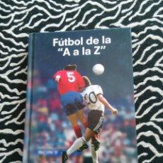 Coleccionismo deportivo: LIBRO FÚTBOL DE LA 'A A LA Z', EDICIÓN EXCLUSIVA PARA SONY. JOAN VALLS, BARCELONA, 2004. Lote 128286063