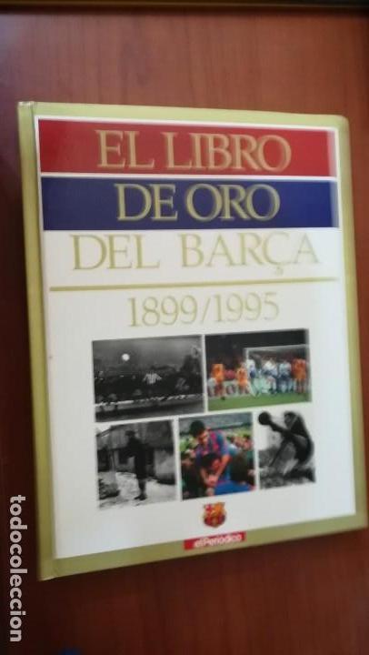 EL LIBRO DE ORO DEL BARÇA: 1899 /1995 (Coleccionismo Deportivo - Libros de Fútbol)