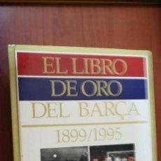 Coleccionismo deportivo: EL LIBRO DE ORO DEL BARÇA: 1899 /1995. Lote 128495095