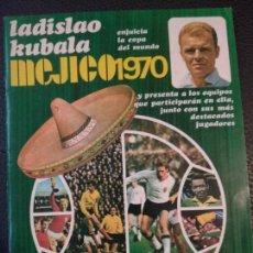 Coleccionismo deportivo: LADISLAO KUBALA ENJUICIA LA COPA DEL MUNDO MEJICO 1970. EUREDIT 1970. . Lote 129027823