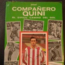 Coleccionismo deportivo: COMPAÑERO QUINI EL DIFICIL CAMINO DEL GO L- ESCRITO POR JOSE MANUEL ,1977-222 PAGINAS. BUEN ESTADO. Lote 129074555