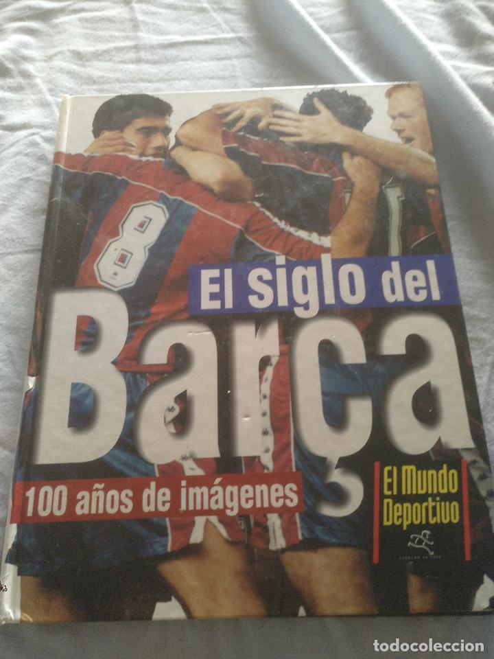 LIBRO EL SIGLO DEL BARÇA (Coleccionismo Deportivo - Libros de Fútbol)