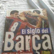 Coleccionismo deportivo: LIBRO EL SIGLO DEL BARÇA. Lote 129221827