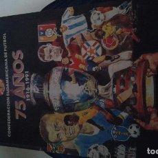 Coleccionismo deportivo: CONFEDERACION SUDAMERICANA DE FUTBOL 75 AÑOS 1916-1991. Lote 129290479