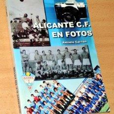 Coleccionismo deportivo: ALICANTE CF EN FOTOS - DE ANTONIO CARRIÓN - EDITA: GRÁFICAS SAN GRABIEL / ALICANTE CF - AÑO 2002. Lote 129425719