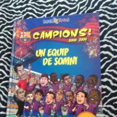 Coleccionismo deportivo: LIBRO BARÇA TOONS - F.C. BARCELONA 08-09 CAMPIONS 2008-2009 UN EQUIP DE SOMNI (CÓMIC EN CATALÁN) . Lote 130074411
