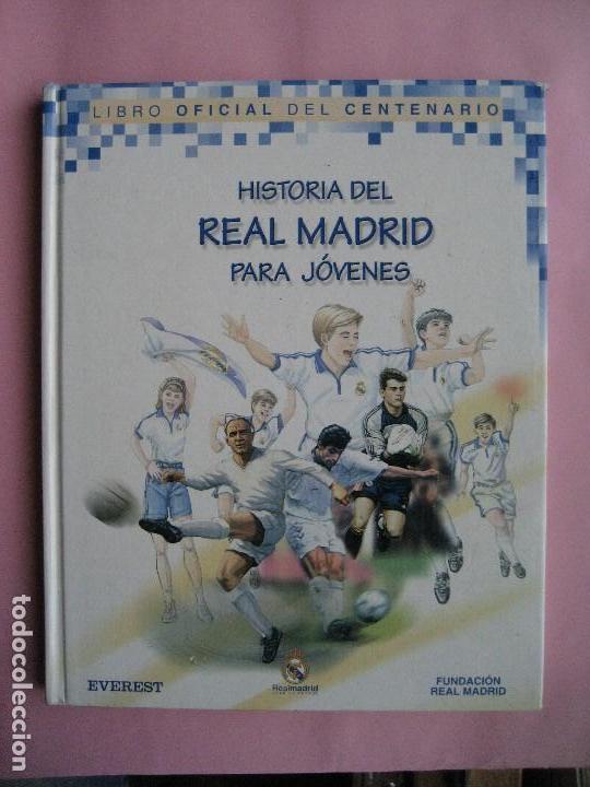 HISTORIA DEL REAL MADRID PARA JOVENES -CAMPEON DE LIGA 2020 -LIBRO OFICIAL DEL CENTENARIO -FUTBOL (Coleccionismo Deportivo - Libros de Fútbol)