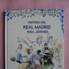 Coleccionismo deportivo: HISTORIA DEL REAL MADRID PARA JOVENES -CAMPEON DE LIGA 2020 -LIBRO OFICIAL DEL CENTENARIO -FUTBOL. Lote 130230982