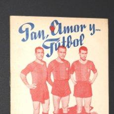 Coleccionismo deportivo: LIBRO PAN, AMOR Y FUTBOL - EDICIONES RAID 1956 BARCELONA. Lote 130250286
