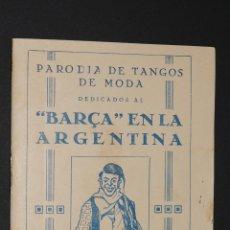 Coleccionismo deportivo: LIBRO BARÇA EN LA ARGENTINA - PARODIA DE TANGOS DE MODA - AÑO 1928. Lote 130250818