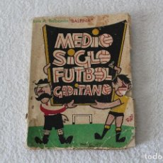 Coleccionismo deportivo: MEDIO SIGLO DE FUTBOL GADITANO. LUIS A. BALBONTIN: BALPIÑA - CADIZ 1962. Lote 130401070