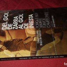 Coleccionismo deportivo: DEL GOL DE ZARRA AL GOL DE INIESTA-PORQUE NO SIEMPRE FUIMOS CAMPEONES-DAVID GUERRA GÓMEZ BORJA DE MA. Lote 130632510