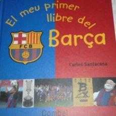 Coleccionismo deportivo: EL MEU PRIMER LLIBRE DEL BARÇA. Lote 130968636