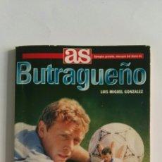 Coleccionismo deportivo: BUTRAGUEÑO LA FANTASÍA HECHA FÚTBOL. Lote 130975856