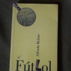 Coleccionismo deportivo: EL FUTBOL CONTADO CON SENCILLEZ-ALFREDO RELAÑO-MAEVA 2001. Lote 131624890