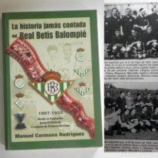 Coleccionismo deportivo: LA HISTORIA JAMÁS CONTADA DEL REAL BETIS BALOMPIÉ 1ªPARTE LIBRO ILUSTR FÚTBOL MANUEL CARMONA DEPORTE. Lote 131731742